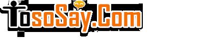 Tososay.com